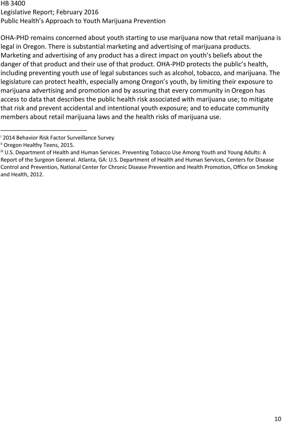 OHA-PHD protects the public s health, including preventing youth use of legal substances such as alcohol, tobacco, and marijuana.