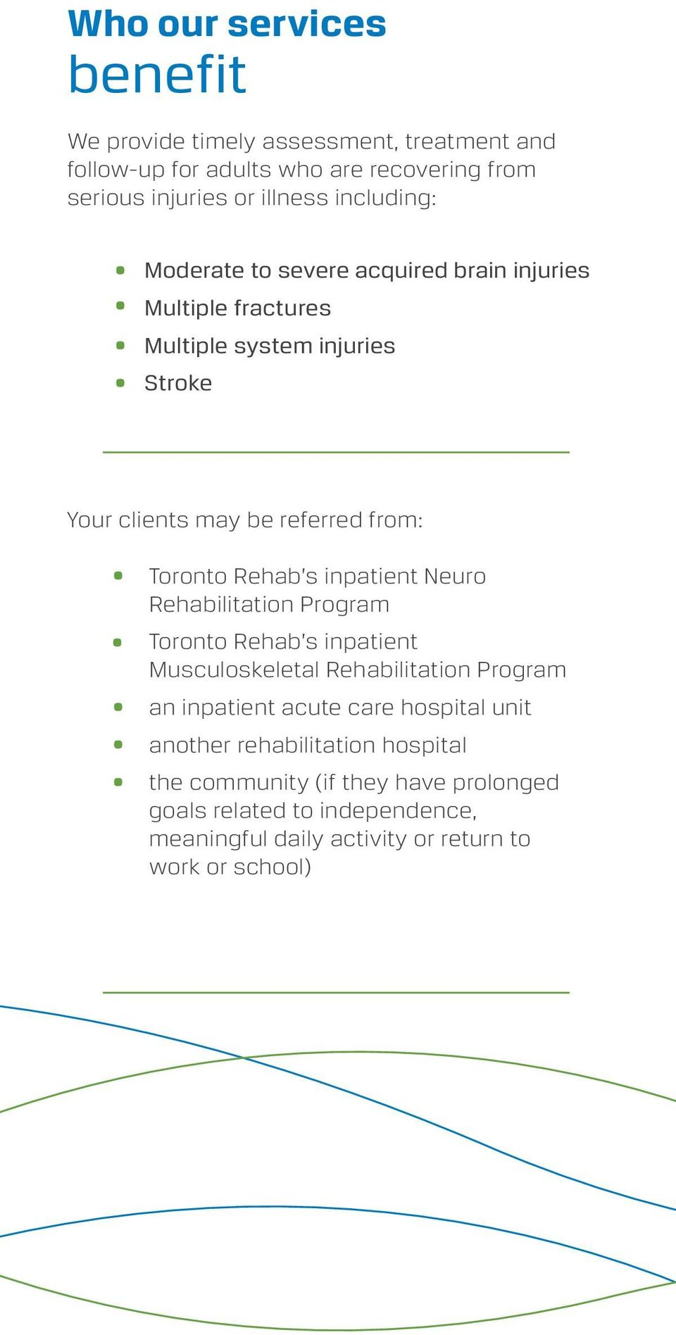 Rehab s inpatient Neuro Rehabilitation Program Toronto Rehab s inpatient Musculoskeletal Rehabilitation Program an inpatient acute care hospital