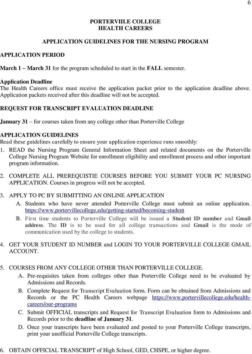 REQUEST FOR TRANSCRIPT EVALUATION DEADLINE January 31 for courses taken from any college other than Porterville College APPLICATION GUIDELINES Read these guidelines carefully to ensure your