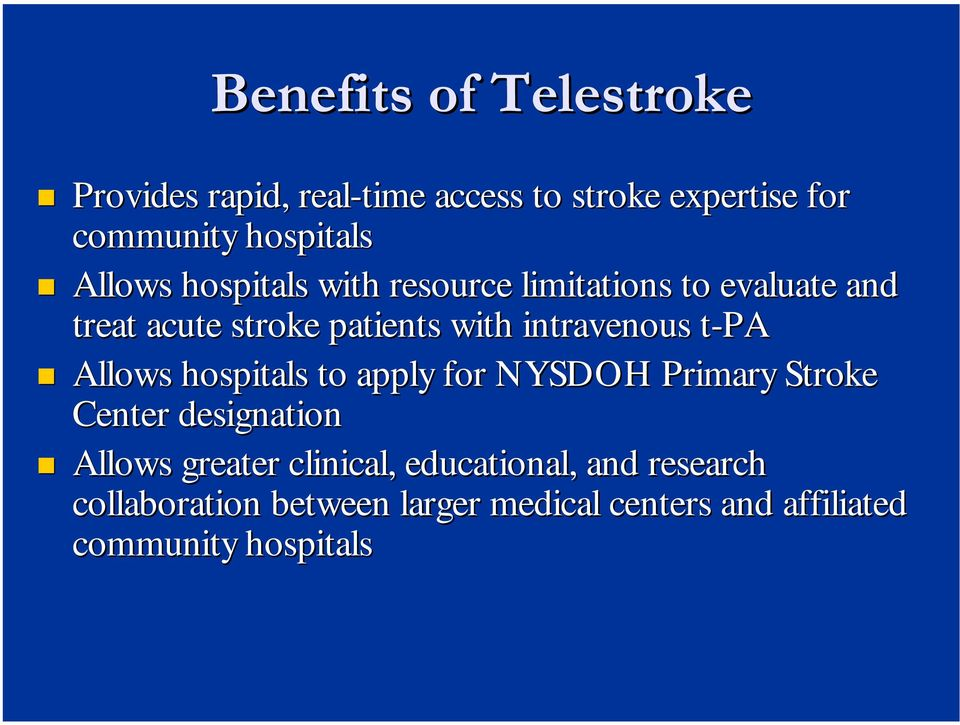 Allows hospitals to apply for NYSDOH Primary Stroke Center designation Allows greater clinical,