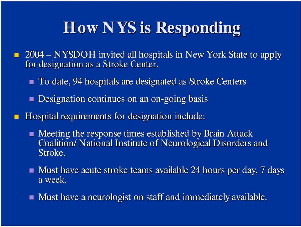 designation include: Meeting the response times established by Brain Attack Coalition/ National Institute of Neurological