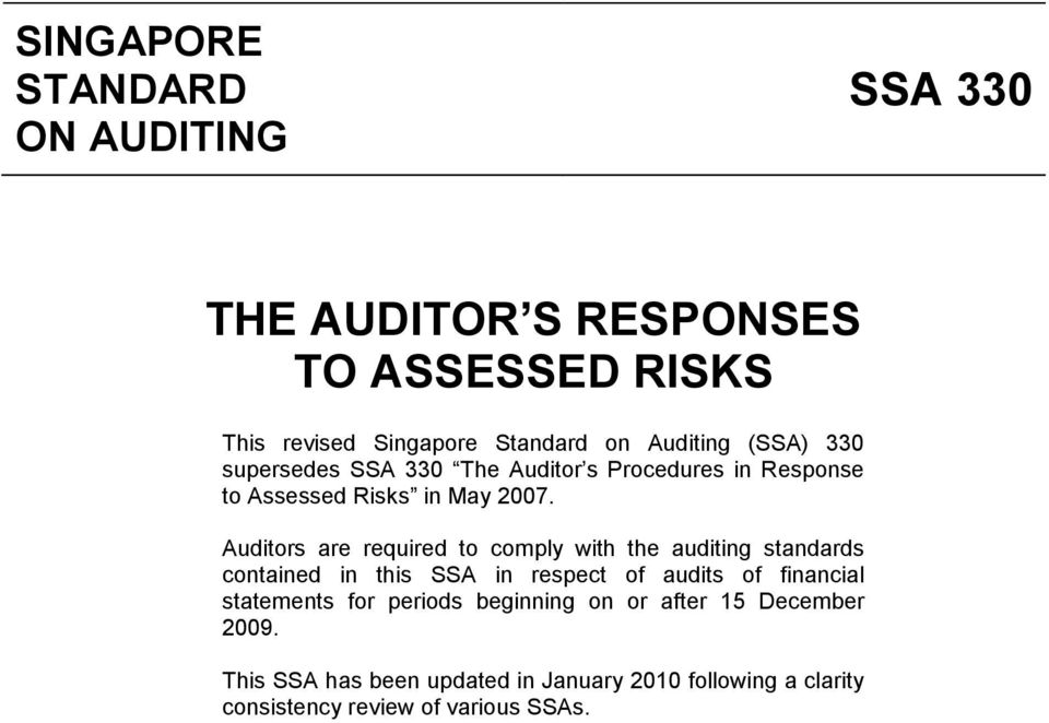 Auditors are required to comply with the auditing standards contained in this SSA in respect of audits of financial