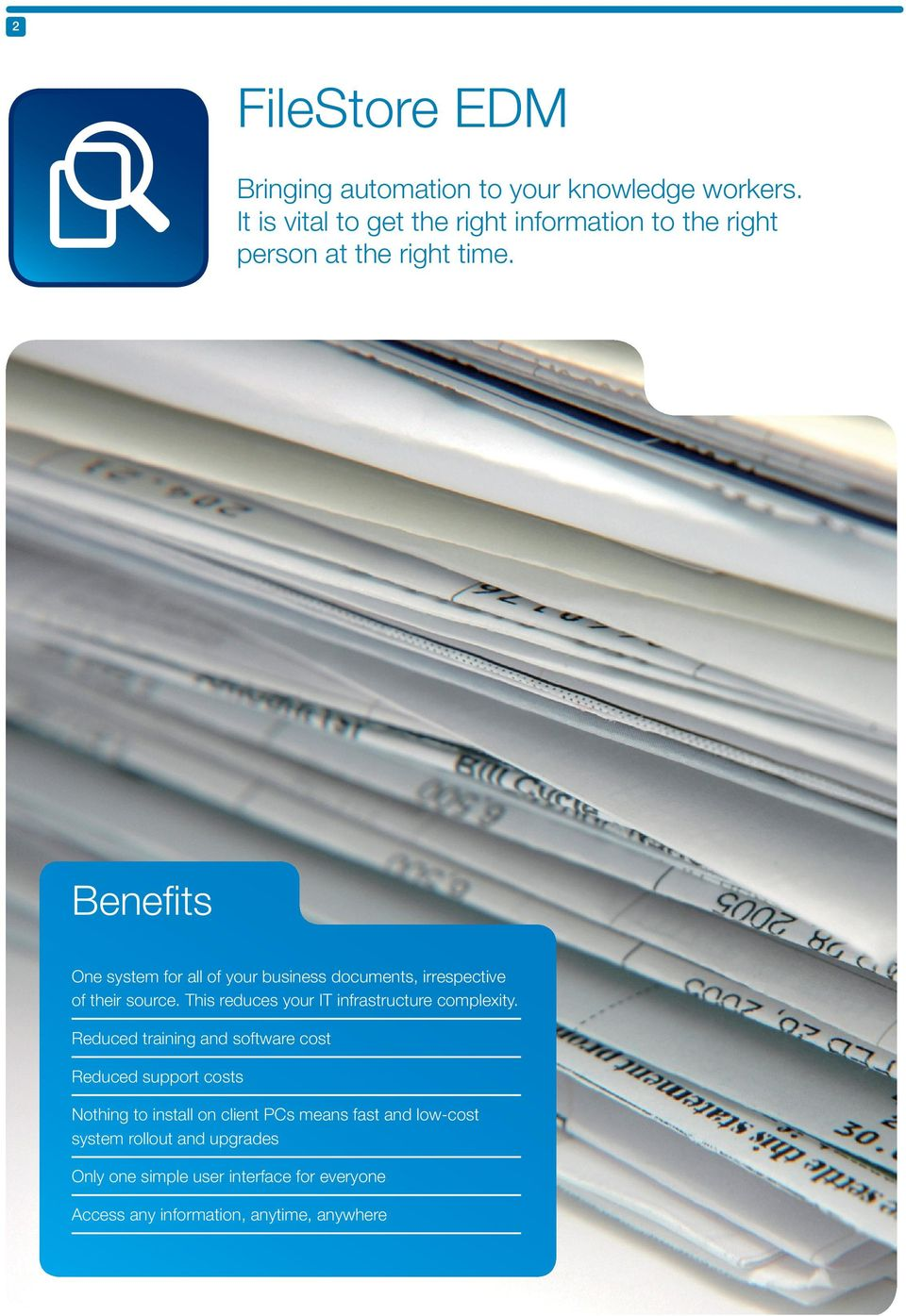 Benefits One system for all of your business documents, irrespective of their source.