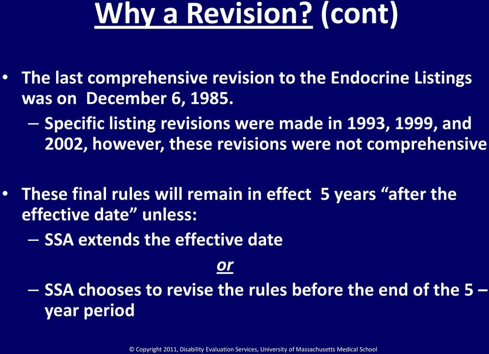 Specific listing revisions were made in 1993, 1999, and 2002, however, these revisions were not