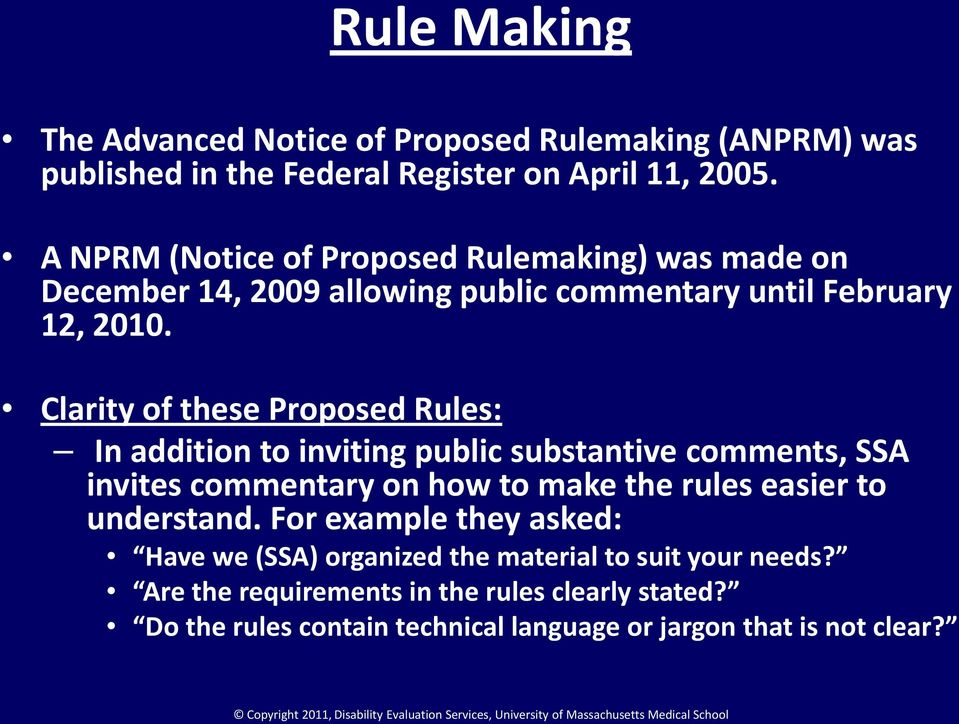 Clarity of these Proposed Rules: In addition to inviting public substantive comments, SSA invites commentary on how to make the rules easier to