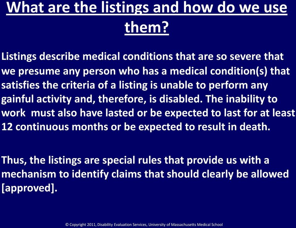criteria of a listing is unable to perform any gainful activity and, therefore, is disabled.