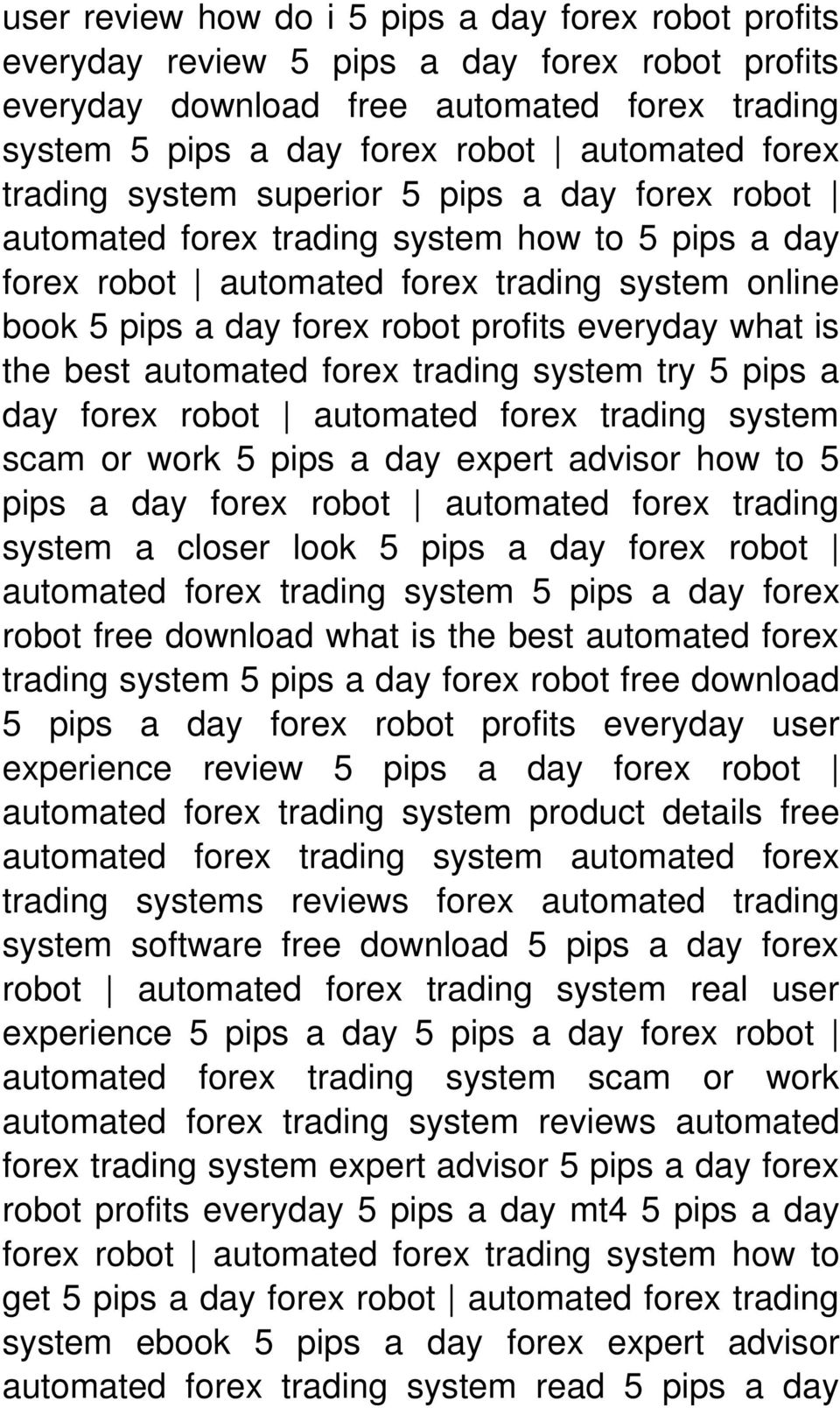 what is the best automated forex trading system try 5 pips a day forex robot automated forex trading system scam or work 5 pips a day expert advisor how to 5 pips a day forex robot automated forex