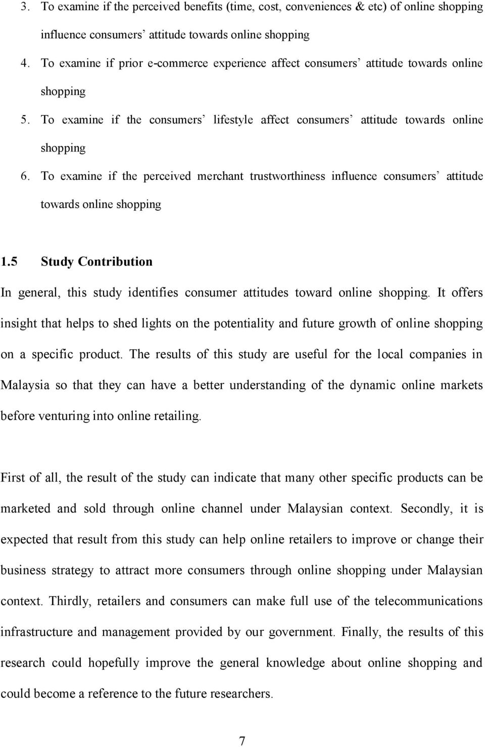 6a6ffafa4 To examine if the perceived merchant trustworthiness influence consumers attitude  towards online shopping 1. 18 1.6 Limitation of Study ...