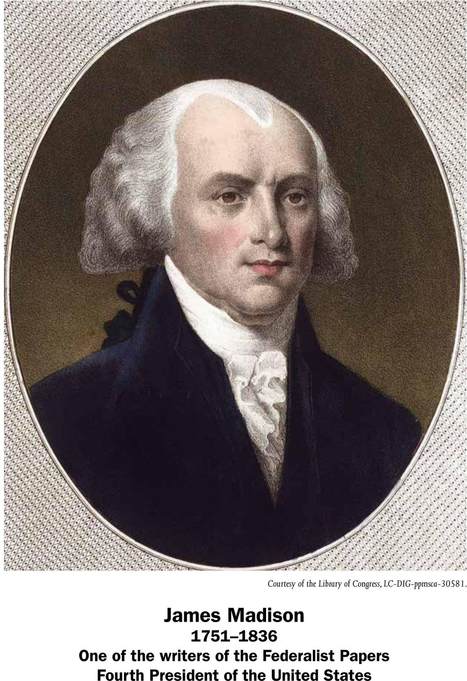 James Madison 1751 1836 One of the