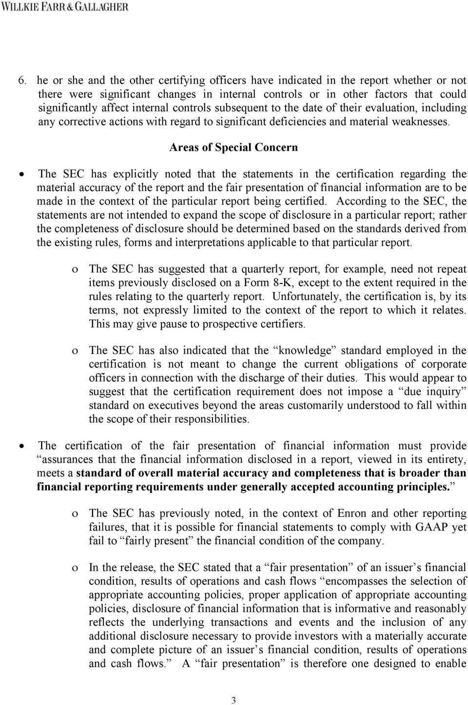 Areas of Special Concern The SEC has explicitly noted that the statements in the certification regarding the material accuracy of the report and the fair presentation of financial information are to