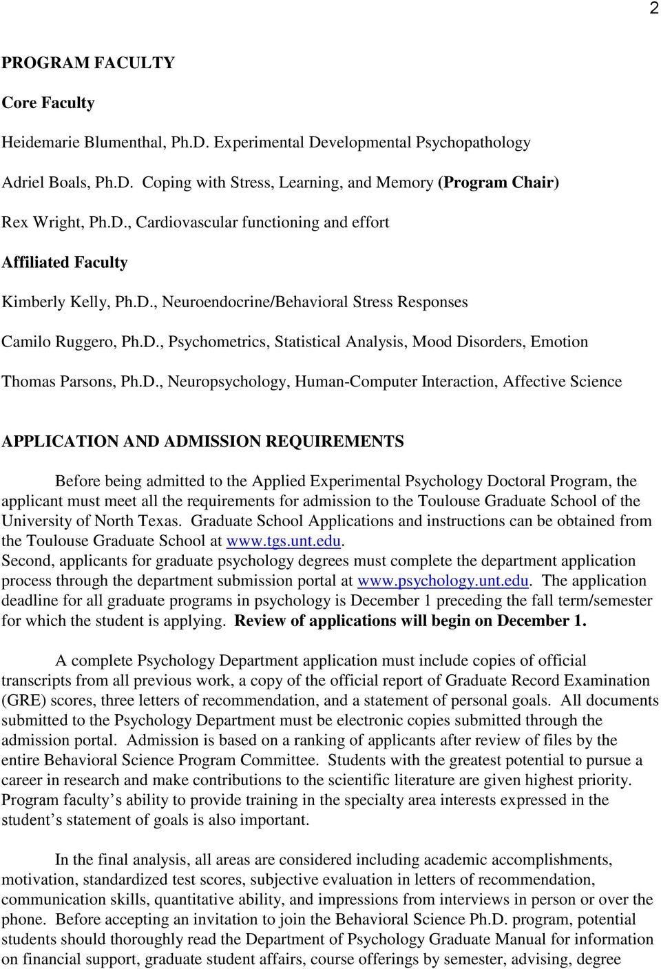 Affective Science APPLICATION AND ADMISSION REQUIREMENTS Before being admitted to the Applied Experimental Psychology Doctoral Program, the applicant must meet all the requirements for admission to