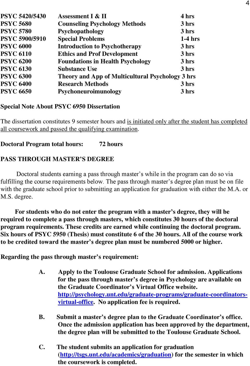 Research Methods 3 hrs PSYC 6650 Psychoneuroimunology 3 hrs Special Note About PSYC 6950 Dissertation The dissertation constitutes 9 semester hours and is initiated only after the student has