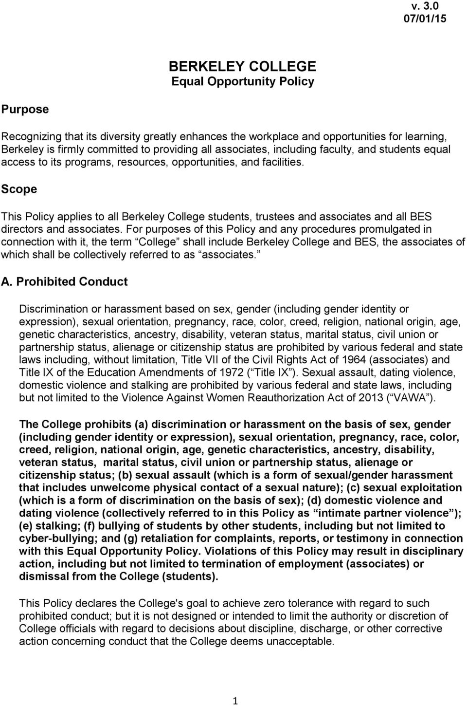Scope This Policy applies to all Berkeley College students, trustees and associates and all BES directors and associates.