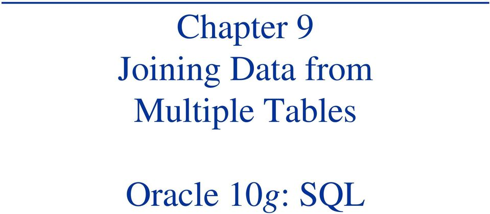 Chapter 9 Joining Data From Multiple Tables Oracle 10g Sql Pdf