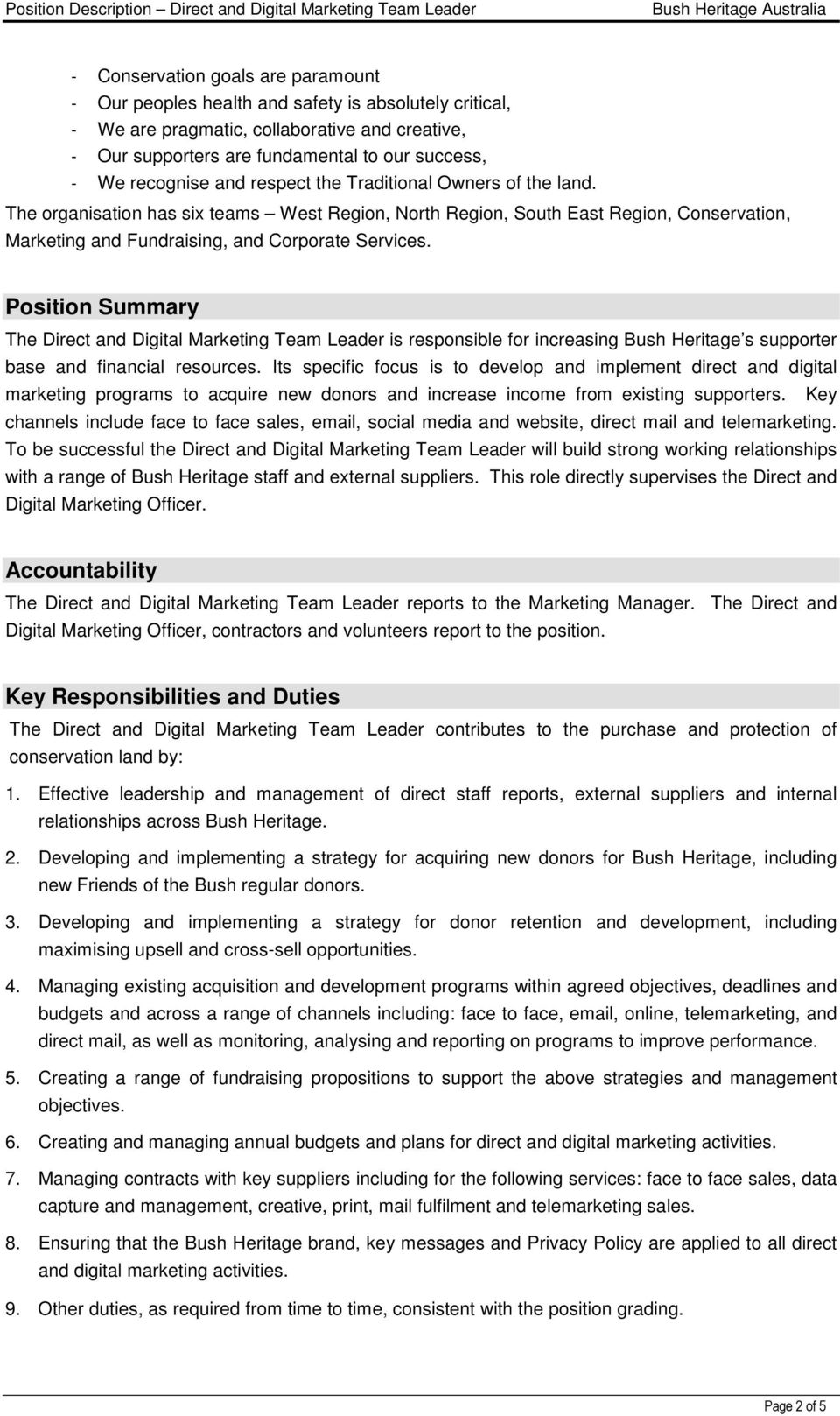 Position Summary The Direct and Digital Marketing Team Leader is responsible for increasing Bush Heritage s supporter base and financial resources.