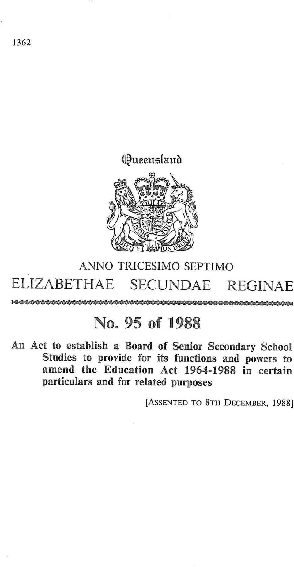 its functions and powers to amend the Education Act 1964-1988 in