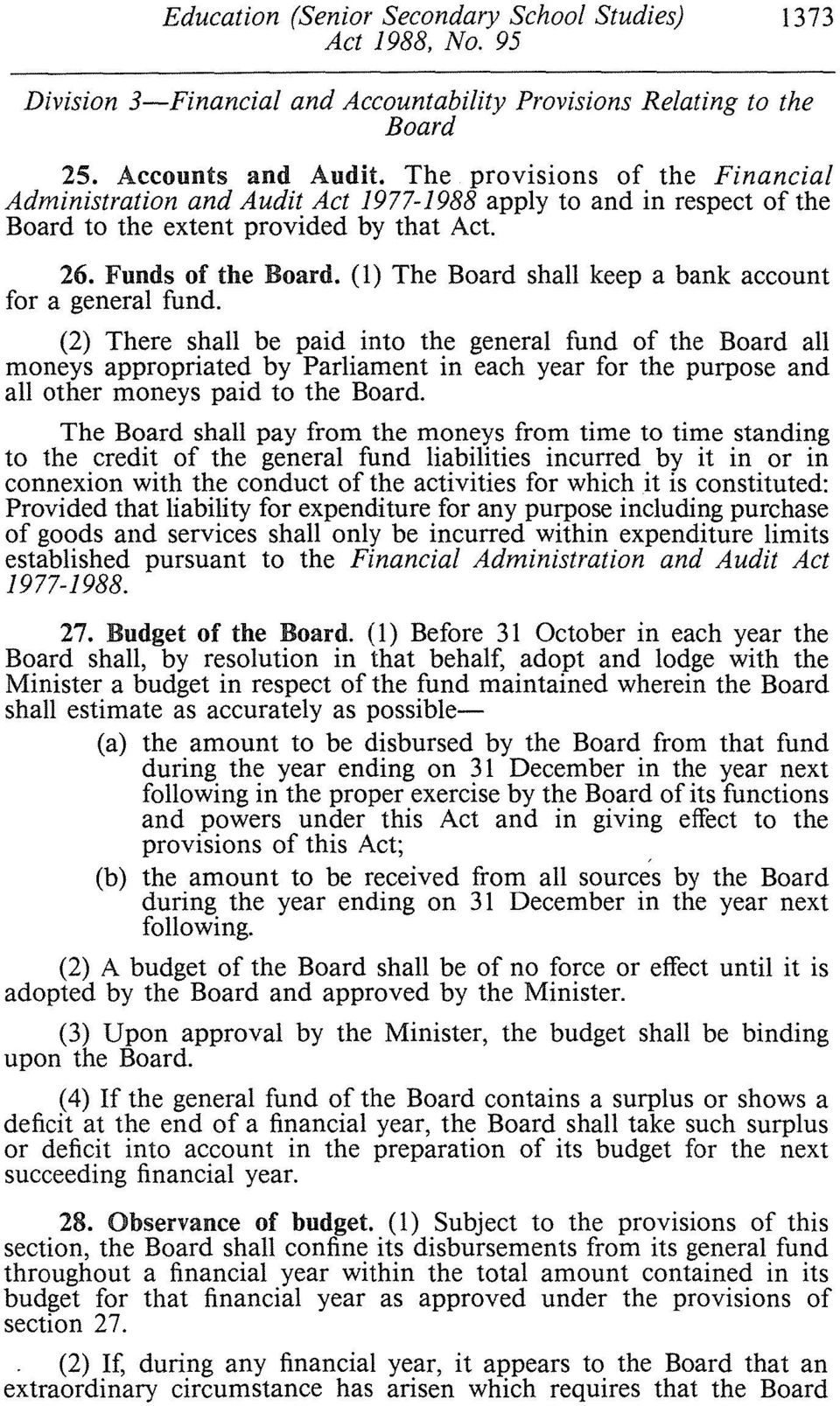 (1) The Board shall keep a bank account for a general fund.
