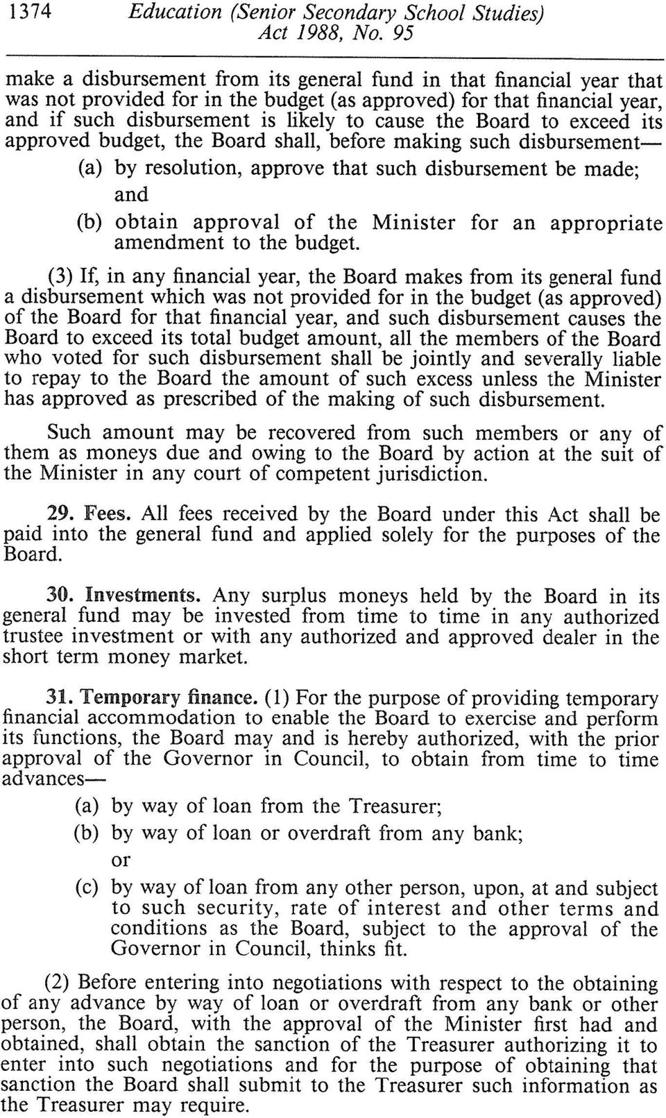 obtain approval of the Minister for an appropriate amendment to the budget.