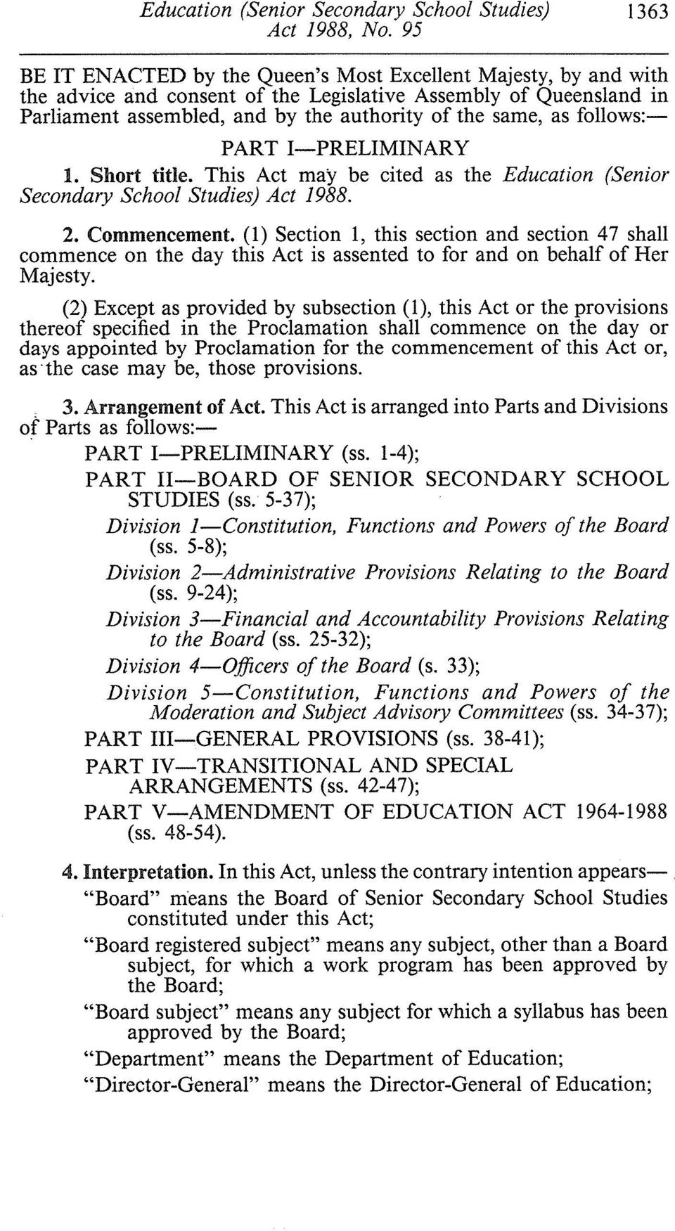 (1) Section 1, this section and section 47 shall commence on the day this Act is assented to for and on behalf of Her Majesty.