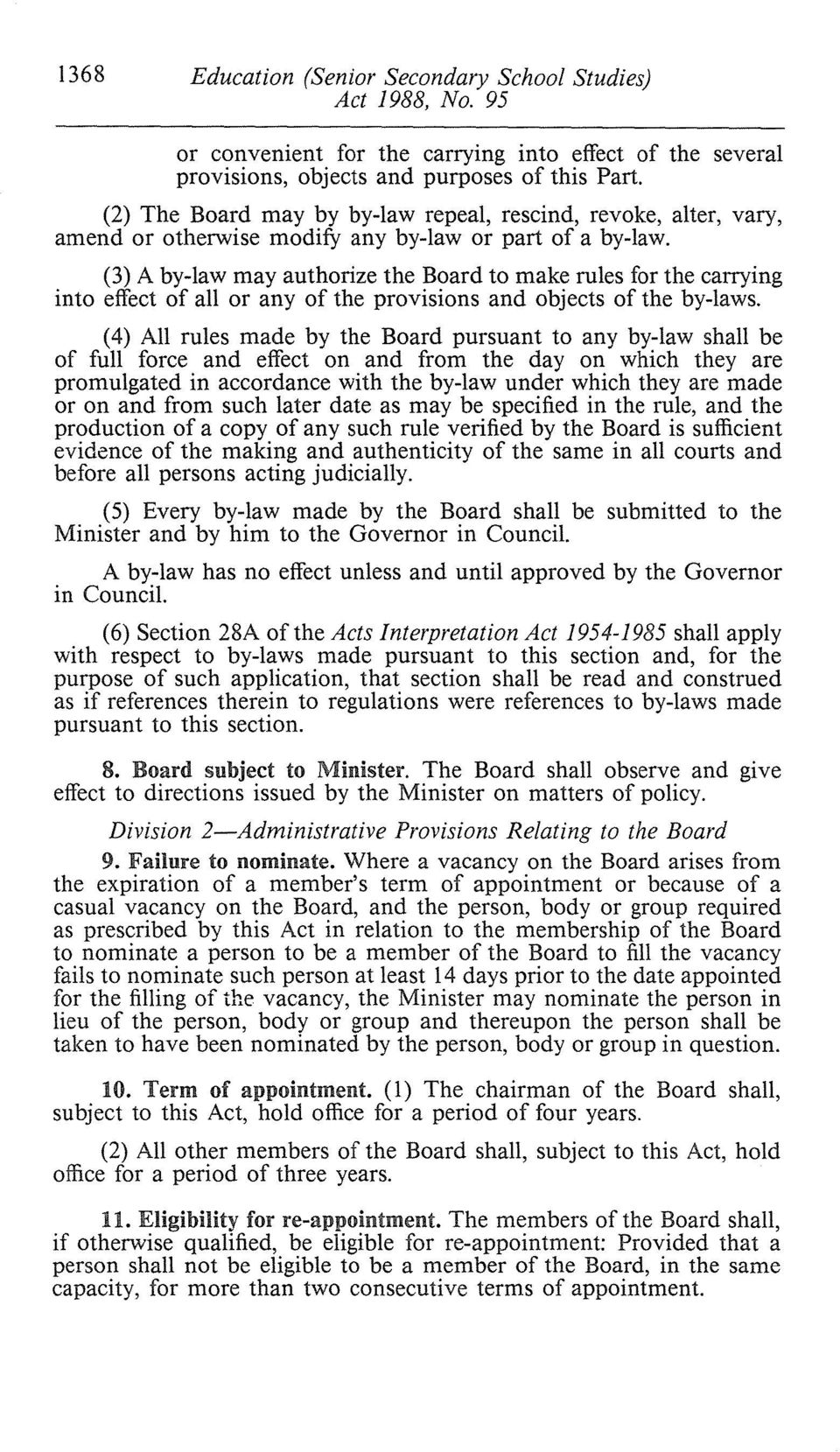 (3) A by-law may authorize the Board to make rules for the carrying into effect of all or any of the provisions and objects of the by-laws.