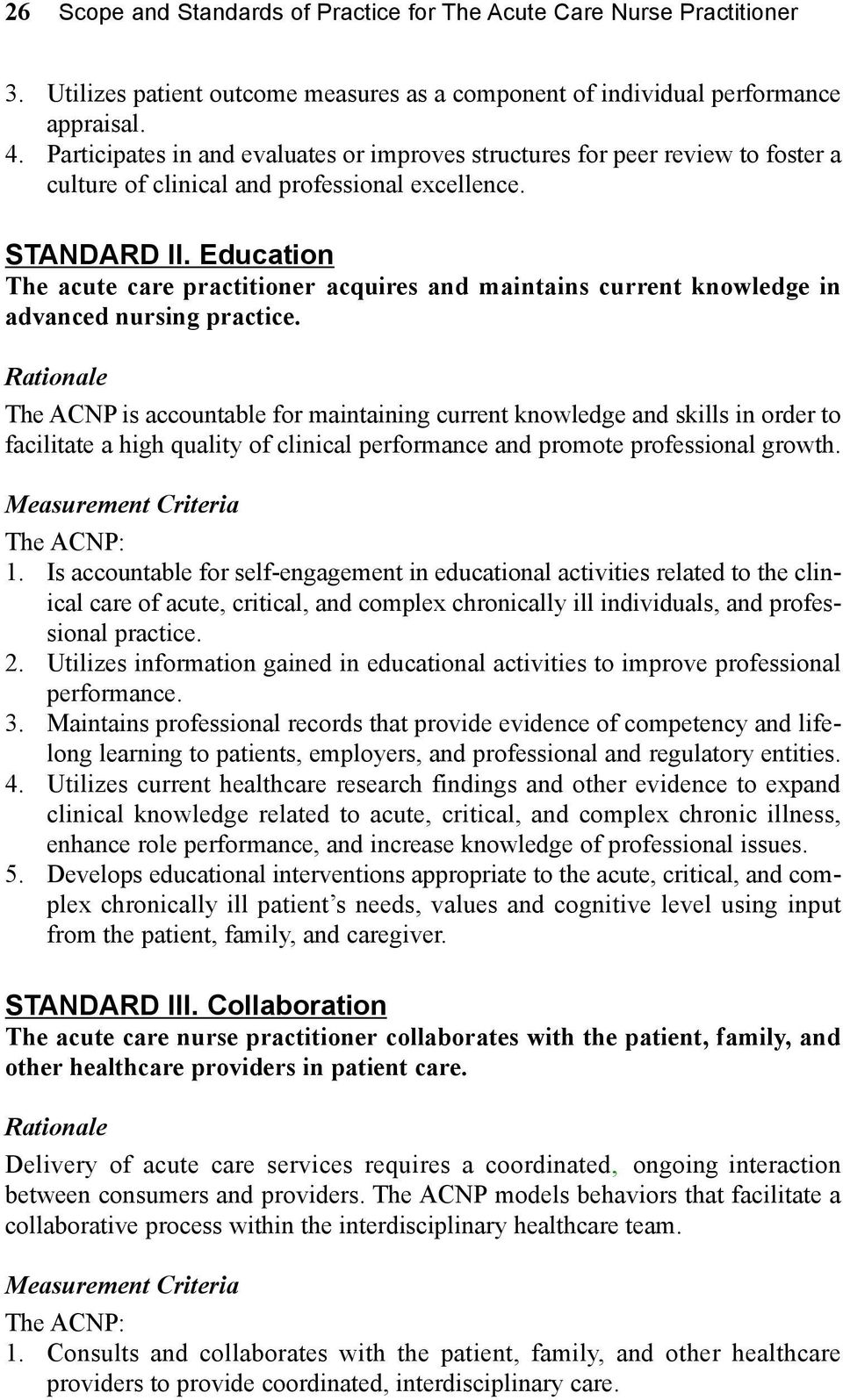 Education The acute care practitioner acquires and maintains current knowledge in advanced nursing practice.
