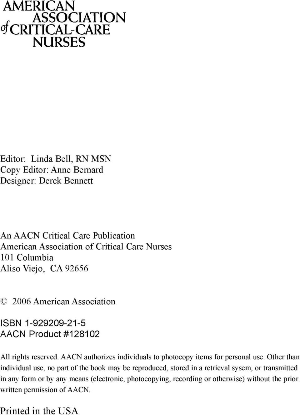AACN authorizes individuals to photocopy items for personal use.