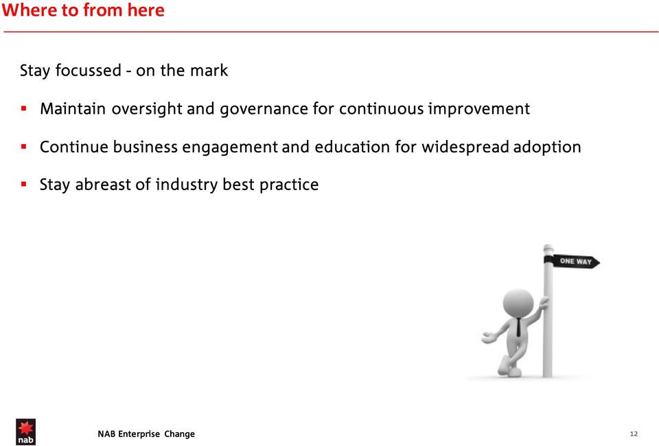 improvement Continue business engagement and
