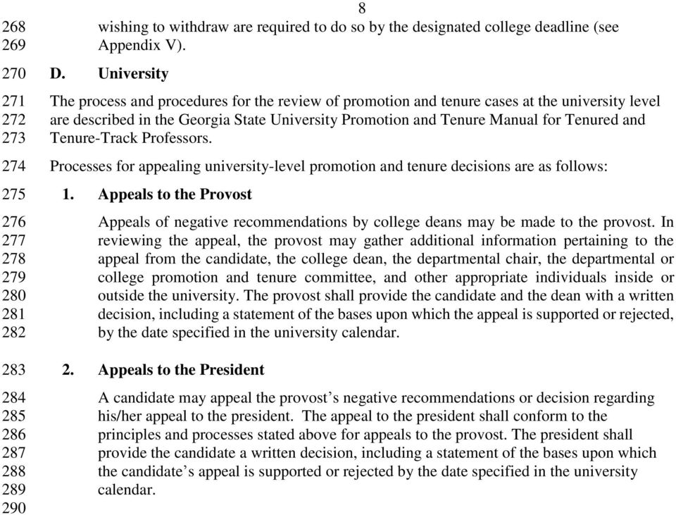 Tenure-Track Professors. Processes for appealing university-level promotion and tenure decisions are as follows: 1.
