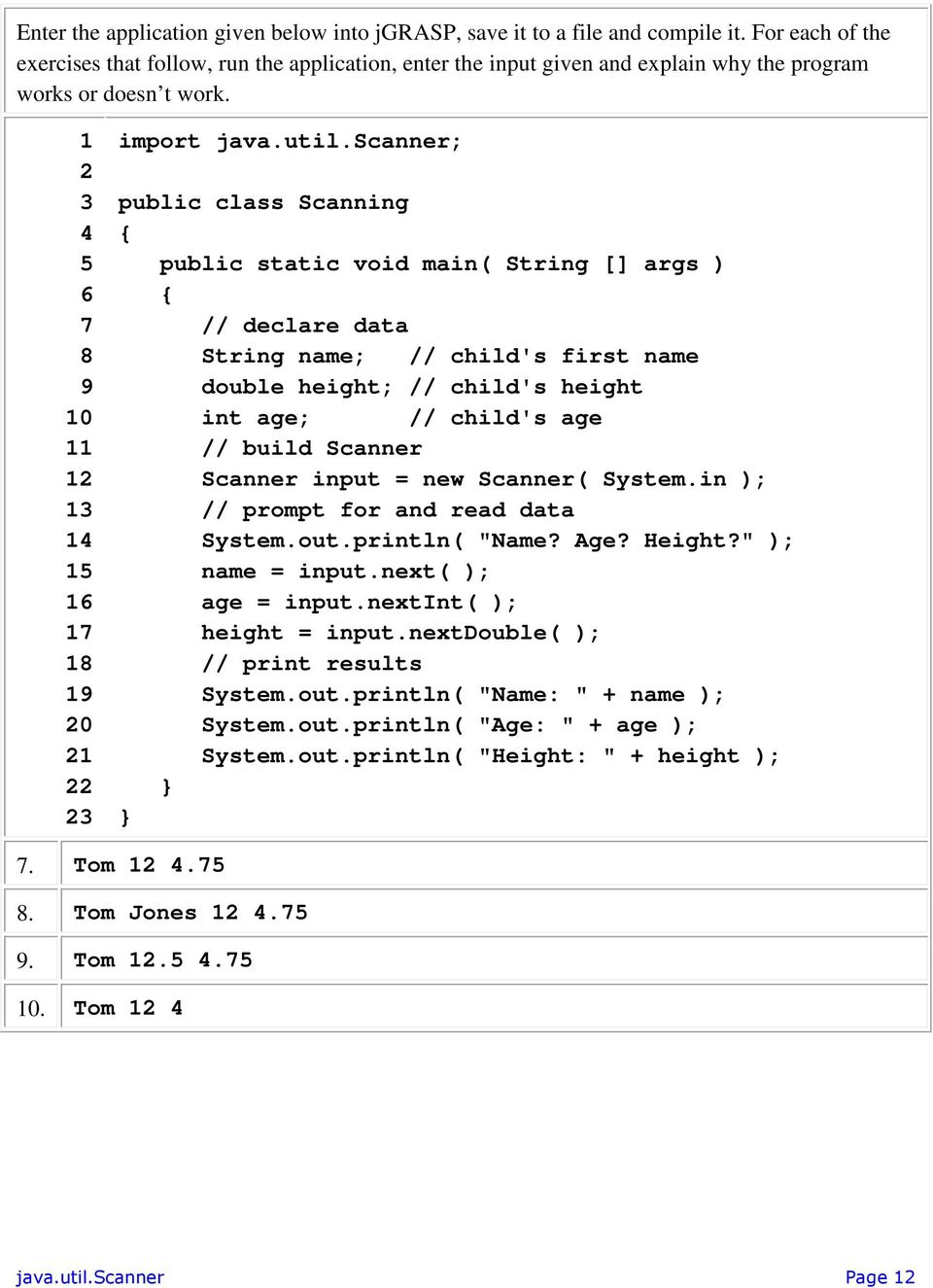 java util scanner Here are some of the many features of