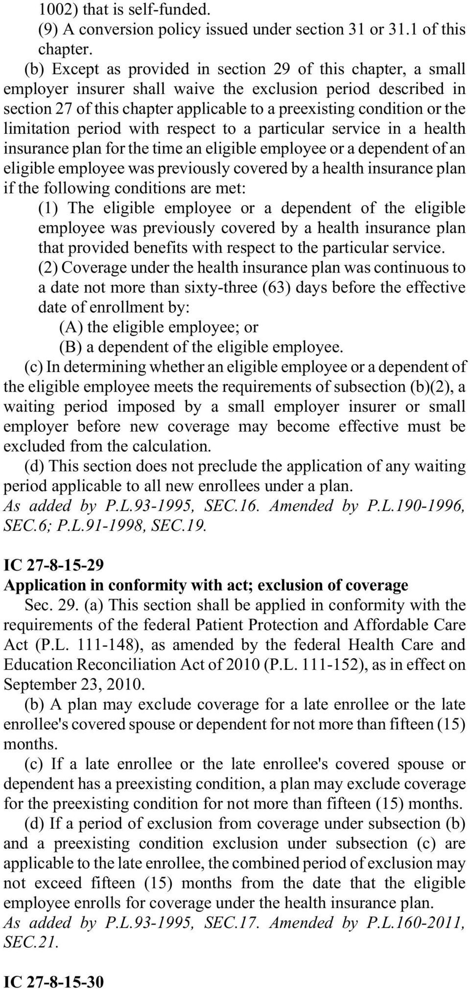 limitation period with respect to a particular service in a health insurance plan for the time an eligible employee or a dependent of an eligible employee was previously covered by a health insurance