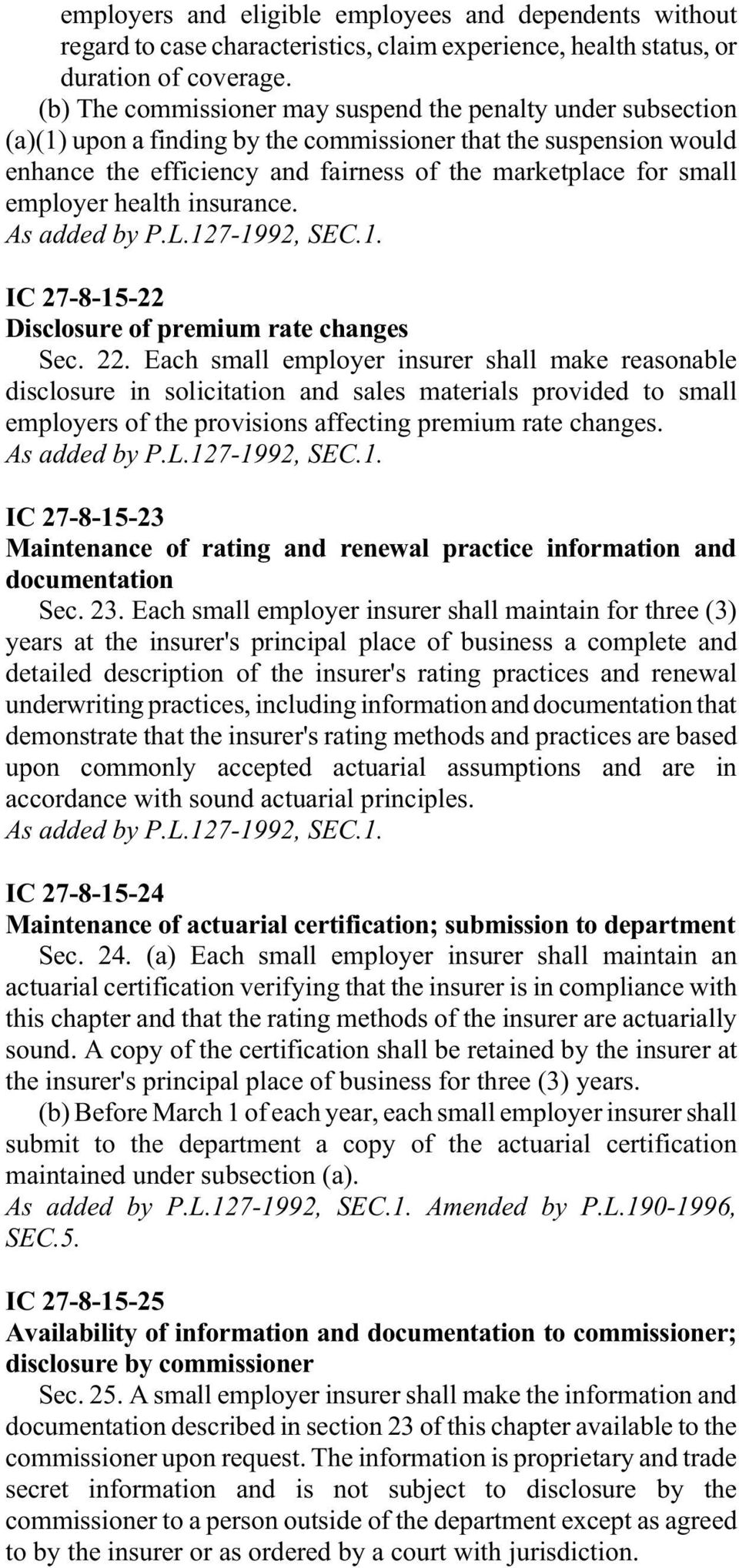 employer health insurance. IC 27-8-15-22 Disclosure of premium rate changes Sec. 22.
