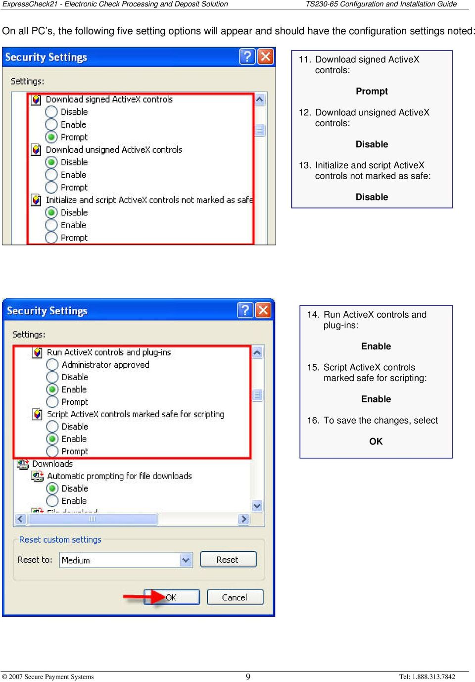 Initialize and script ActiveX controls not marked as safe: Disable 14.