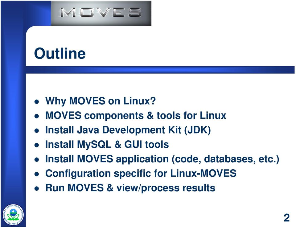 Kit (JDK) Install MySQL & GUI tools Install MOVES application