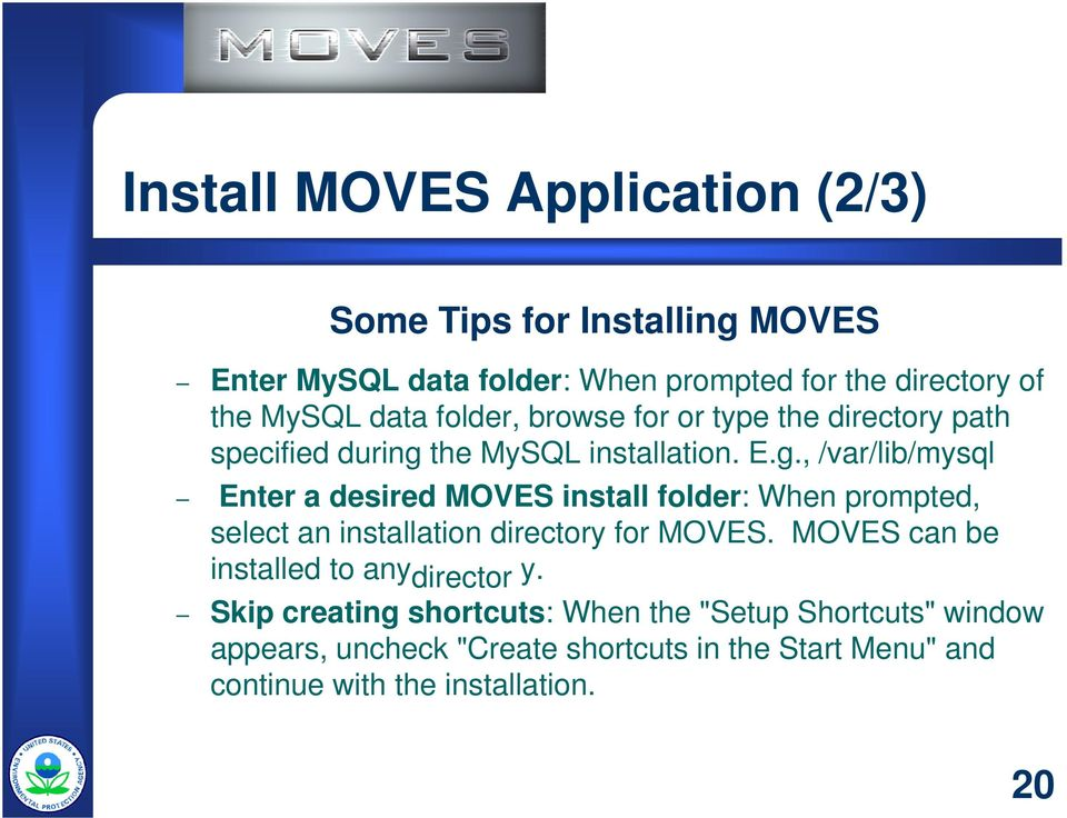 the MySQL installation. E.g.