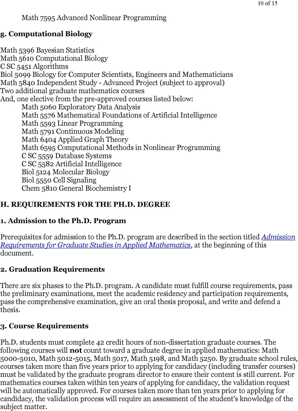 Study - Advanced Project (subject to approval) Two additional graduate mathematics courses And, one elective from the pre-approved courses listed below: Math 5060 Exploratory Data Analysis Math 5576