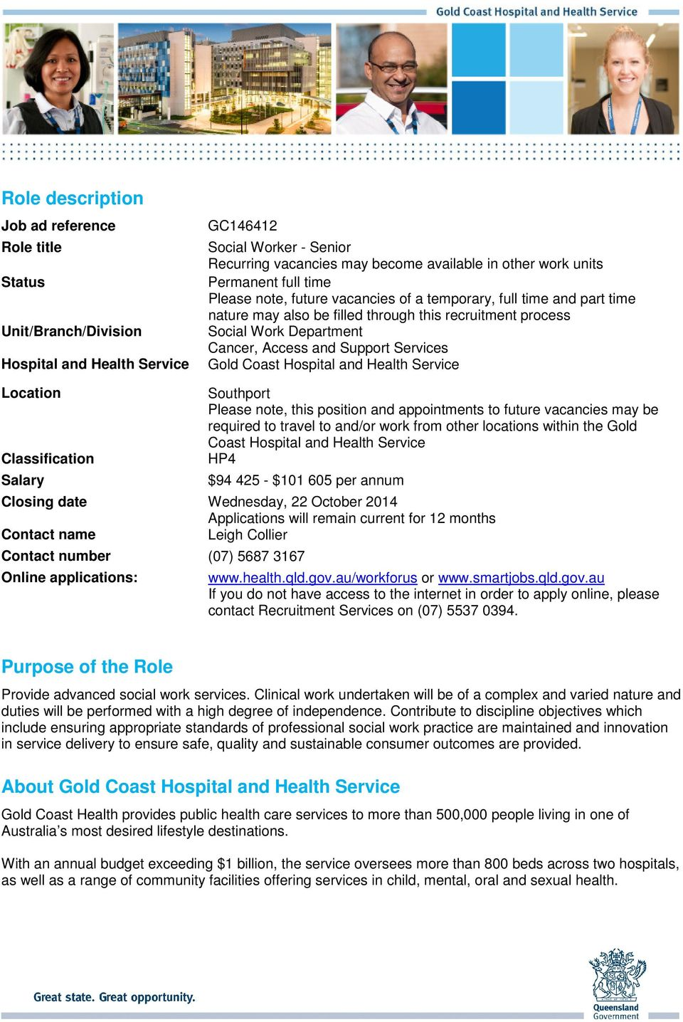 Services Gold Coast Hospital and Health Service Location Classification Salary Southport Please note, this position and appointments to future vacancies may be required to travel to and/or work from