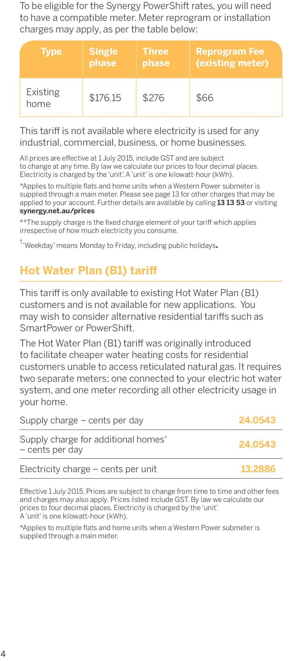 15 $276 $66 This tariff is not available where electricity is used for any industrial, commercial, business, or home businesses.