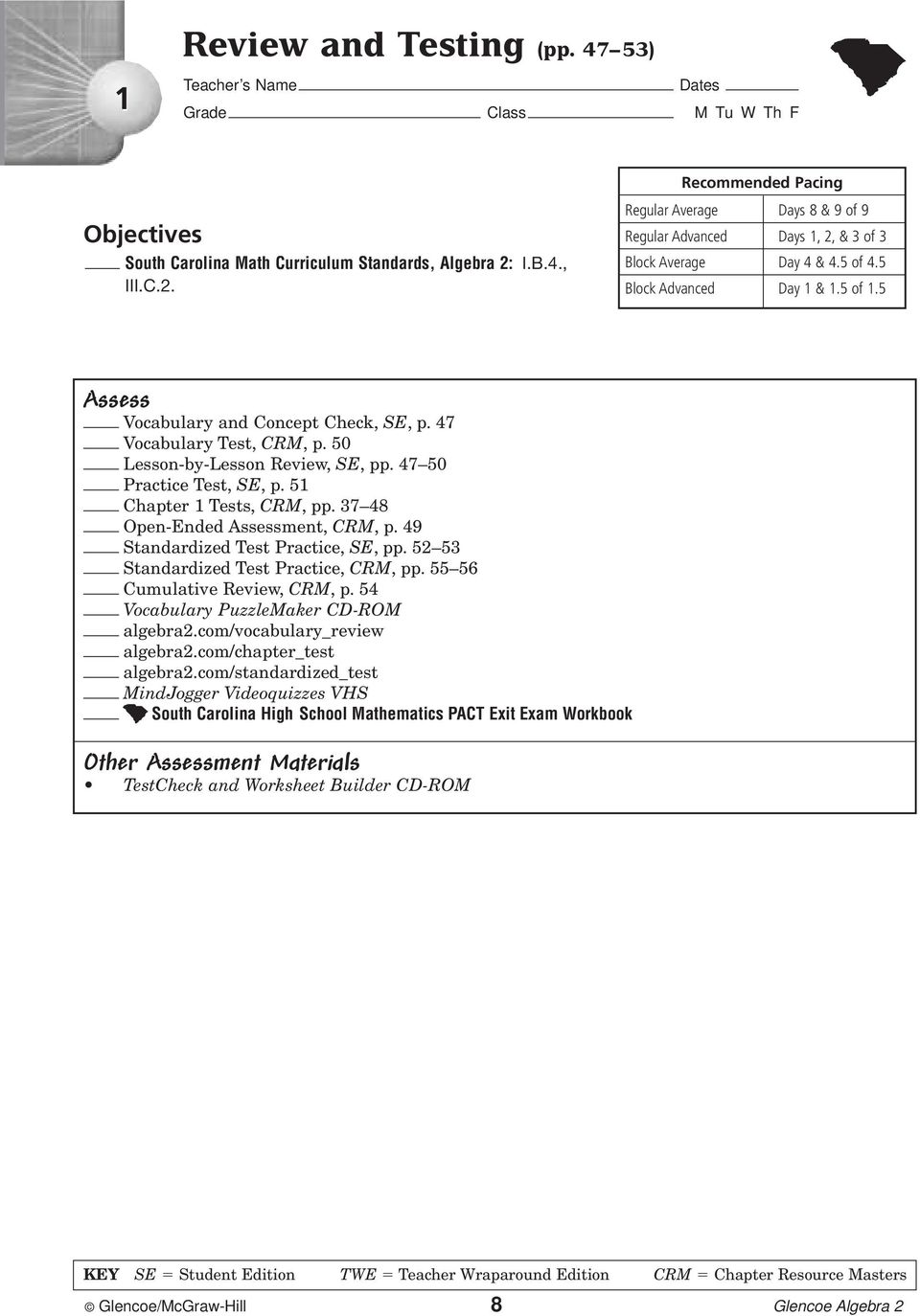 51 Chapter 1 Tests, CRM, pp. 37 48 Open-Ended Assessment,