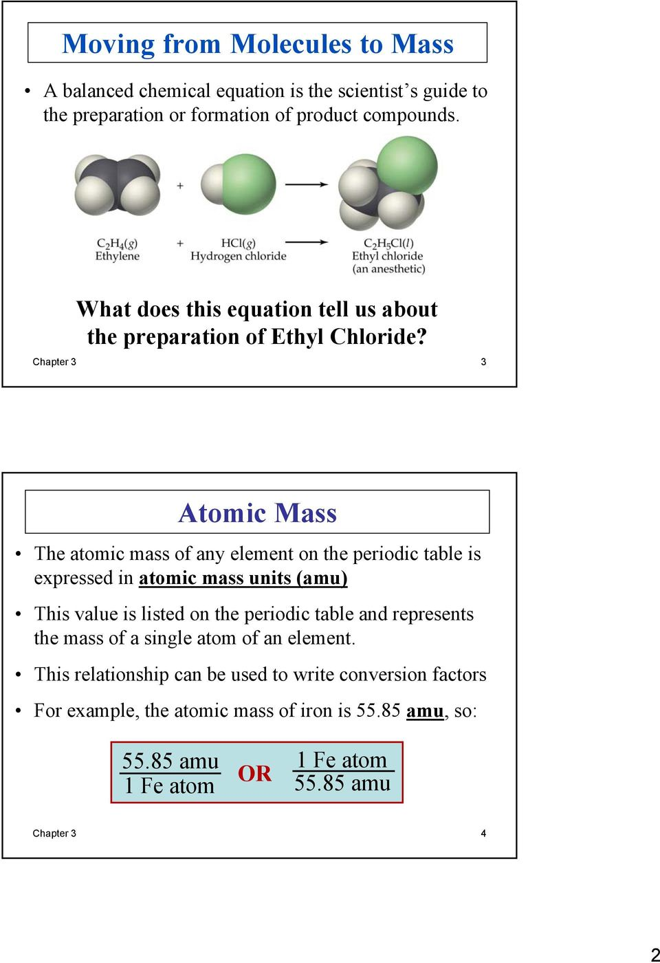 Chapter 3 3 Atomic Mass The atomic mass of any element on the periodic table is expressed in atomic mass units (amu) This value is listed on the