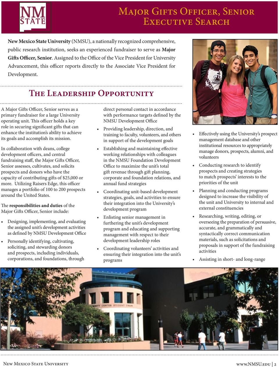 The Leadership Opportunity A Major Gifts Officer, Senior serves as a primary fundraiser for a large University operating unit.