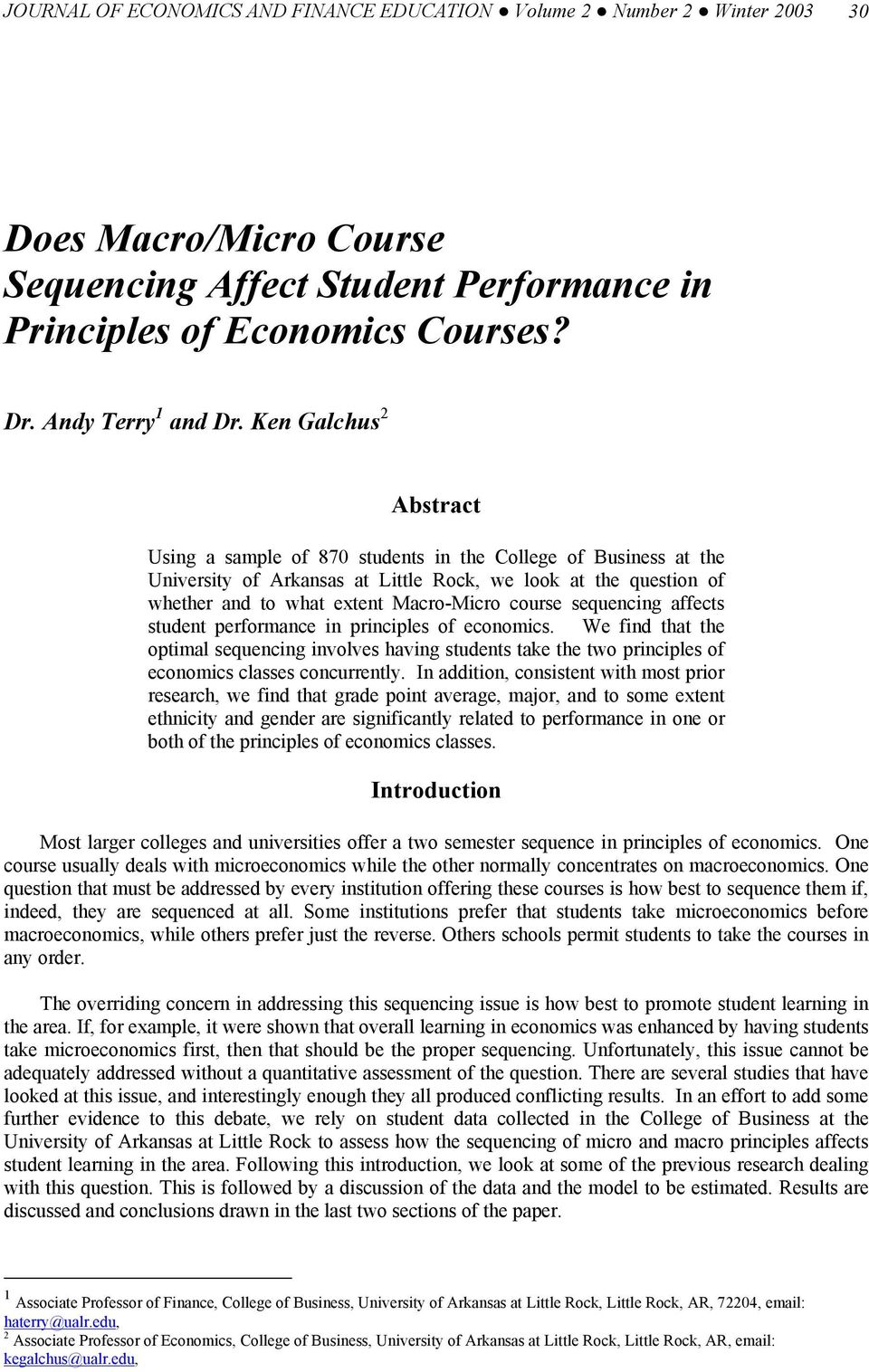 sequencing affects student performance in principles of economics. We find that the optimal sequencing involves having students take the two principles of economics classes concurrently.