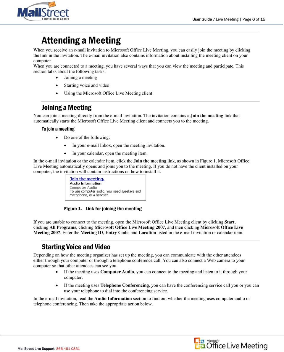 When you are connected to a meeting, you have several ways that you can view the meeting and participate.