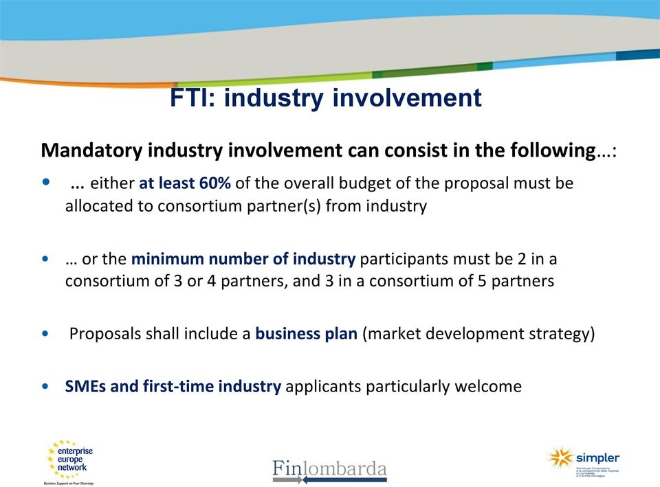 industry participants must be 2 in a consortium of 3 or 4 partners, and 3 in a consortium of 5 partners Proposals