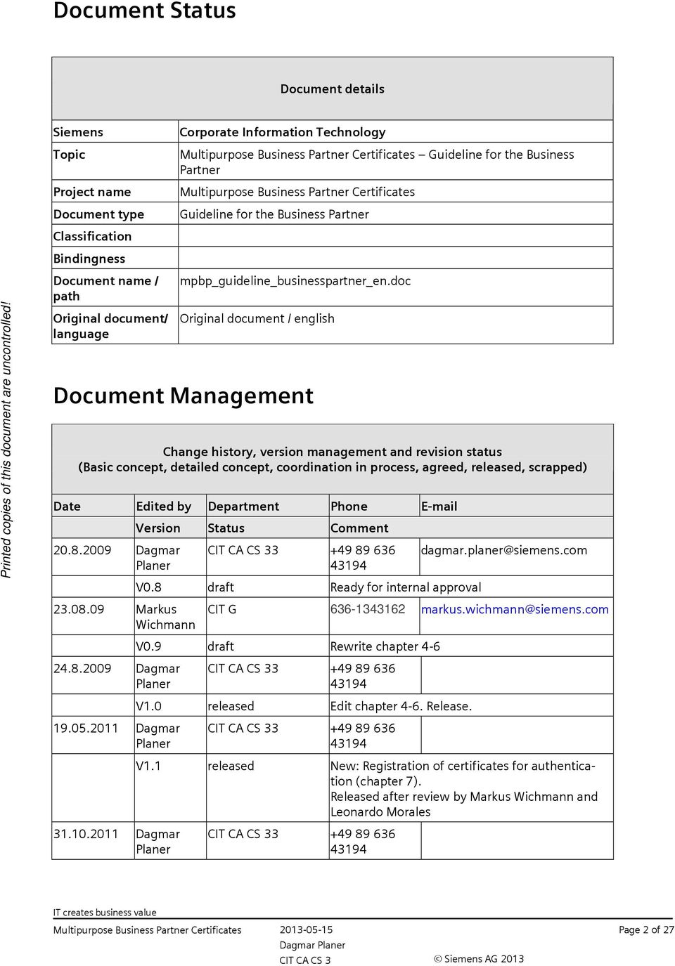 doc Original document / english Document Management Change history, version management and revision status (Basic concept, detailed concept, coordination in process, agreed, released, scrapped) Date
