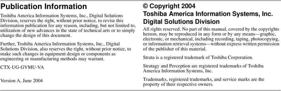 of technical arts or to simply change the design of this document. Further, Toshiba America Information Systems, Inc.