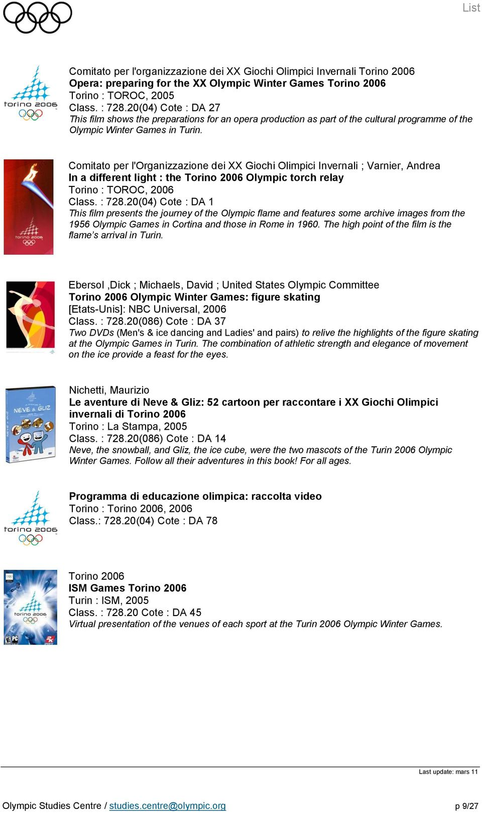 Olympic Studies Centre. DVDs. List. Discover the complete list of ...
