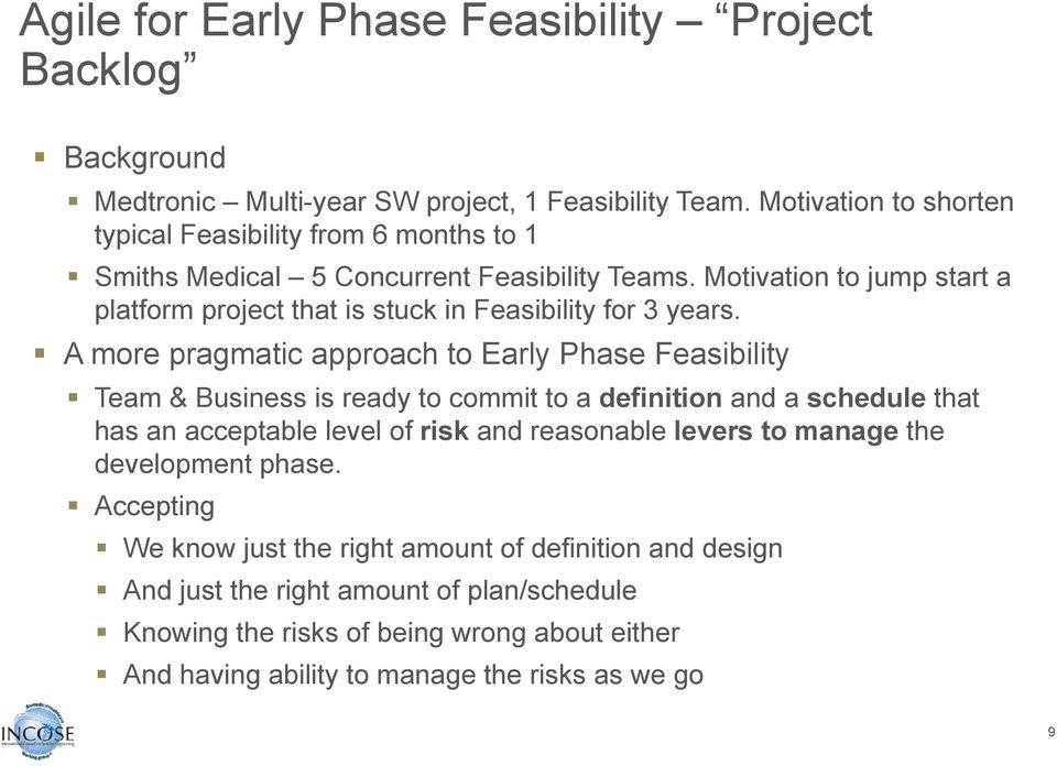 Motivation to jump start a platform project that is stuck in Feasibility for 3 years.