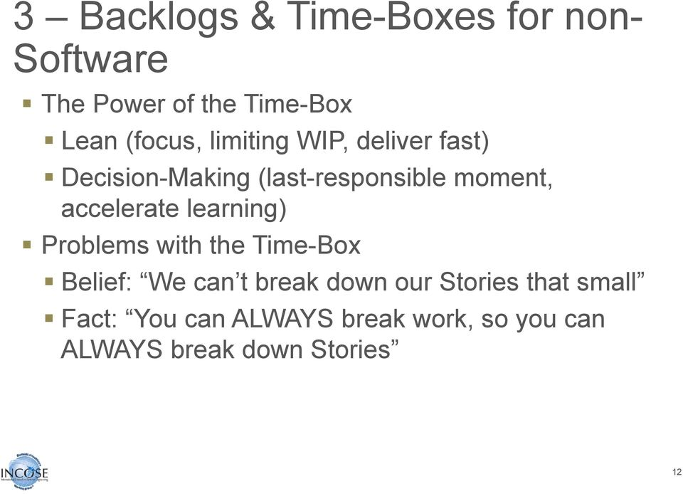learning) Problems with the Time-Box Belief: We can t break down our Stories