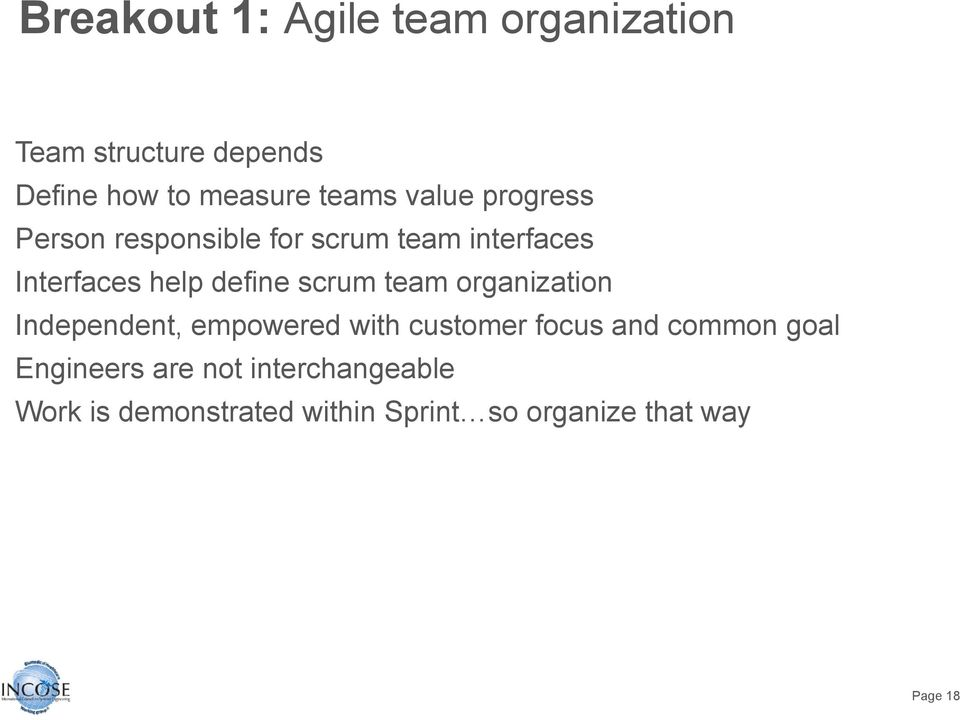 scrum team organization Independent, empowered with customer focus and common goal