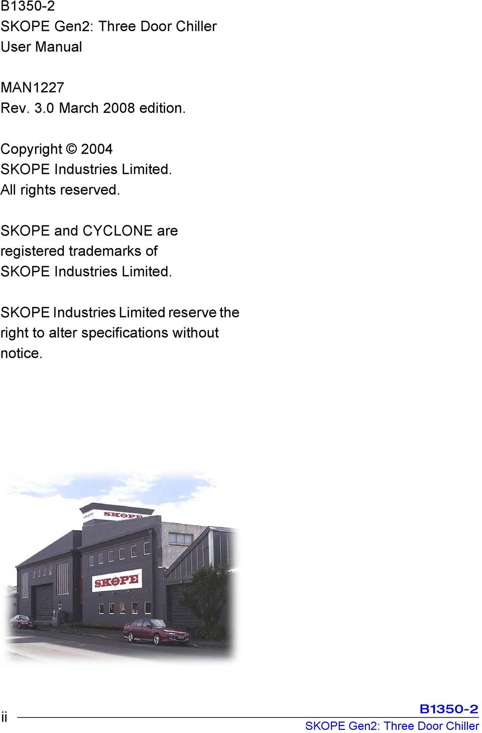 SKOPE and CYCLONE are registered trademarks of SKOPE Industries